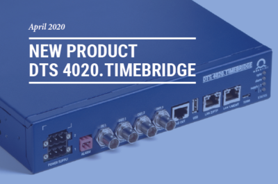 Newsletter DTS 4020 new product, PTP, NTP, IRIG ToD